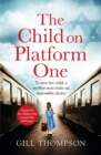The Child On Platform One: Absolutely heartbreaking World War 2 historical fiction - eBook