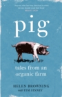 PIG : Tales from an Organic Farm - eBook