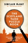 The Scotland Yard Puzzle Book : Crime Scenes, Conundrums and Whodunnits to test your inner detective - eBook