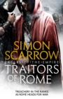 Traitors of Rome (Eagles of the Empire 18) : Roman army heroes Cato and Macro face treachery in the ranks - Book