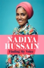 Finding My Voice : Nadiya's honest, unforgettable memoir - Book