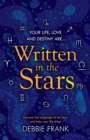 Written in the Stars : Discover the language of the stars and help your life shine - Book