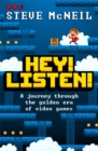 Hey! Listen! : A journey through the golden era of video games - Book