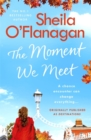 The Moment We Meet : Stories of love, hope and chance encounters by the No. 1 bestselling author - Book