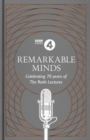 Remarkable Minds : A Celebration of the Reith Lectures - eBook