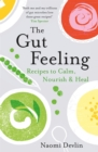 The Gut Feeling : Recipes to Calm, Nourish & Heal - Book