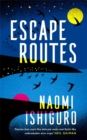 Escape Routes : 'A writer whose voice I hope to be following for many years to come' Rowan Hisayo Buchanan - Book