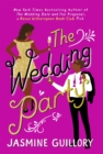 The Wedding Party : An irresistible sizzler you won t be able to put down! - eBook