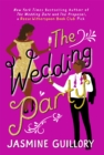 The Wedding Party : An irresistible summer sizzler you won't be able to put down! - Book
