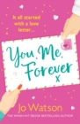 You, Me, Forever : The glorious brand-new rom-com, guaranteed to make you laugh and cry - eBook