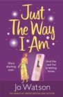 Just The Way I Am : Hilarious and heartfelt, nothing makes you laugh like a Jo Watson rom-com! - eBook