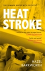 Heatstroke : an intoxicating story of obsession over one hot summer - Book