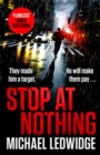 Stop At Nothing : the explosive new thriller James Patterson calls 'flawless' - Book