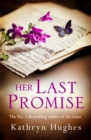 Her Last Promise : An absolutely gripping novel of the power of hope from the bestselling author of The Letter - Book