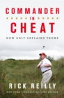 Commander in Cheat: How Golf Explains Trump : The brilliant New York Times bestseller - Book