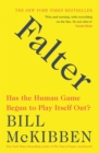 Falter : Has the Human Game Begun to Play Itself Out? - eBook