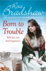 Born to Trouble : All she wanted was a better life... - Book
