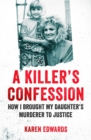 A Killer's Confession : How I Brought My Daughter's Murderer to Justice - Book