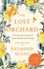 The Lost Orchard : A French chef rediscovers a great British food heritage - eBook