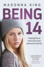 Being 14 : Helping fierce teens become awesome women - eBook