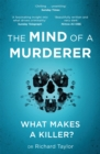 The Mind of a Murderer : A glimpse into the darkest corners of the human psyche, from a leading forensic psychiatrist - eBook
