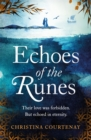 Echoes of the Runes : A sweeping, epic tale of forbidden love - eBook