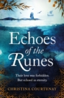 Echoes of the Runes : A sweeping, epic tale of forbidden love - Book