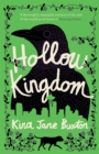 Hollow Kingdom : It's time to meet the world's most unlikely hero... - eBook