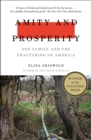 Amity and Prosperity : One Family and the Fracturing of America - Winner of the Pulitzer Prize for Non-Fiction 2019 - eBook