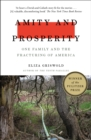 Amity and Prosperity : One Family and the Fracturing of America - Winner of the Pulitzer Prize for Non-Fiction 2019 - Book