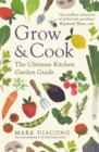 Grow & Cook : An A-Z of what to grow all through the year at home - eBook