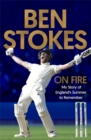 Ben Stokes - On Fire : My Story of England's Summer to Remember - Book