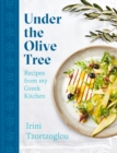 Under the Olive Tree : Recipes from my Greek kitchen - Book