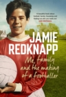 Me, Family and the Making of a Footballer : The warmest, most charming memoir of the year - eBook
