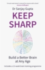Keep Sharp : How To Build a Better Brain at Any Age - As Seen in The Daily Mail - eBook