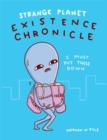 Strange Planet: Existence Chronicle - Book