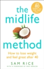 The Midlife Method : How to lose weight and feel great after 40