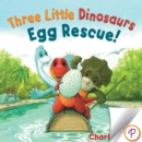 Three Little Dinosaurs Egg Rescue! - eBook