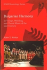 Bulgarian Harmony : In Village, Wedding, and Choral Music of the Last Century - Book