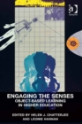 Engaging the Senses: Object-Based Learning in Higher Education - eBook