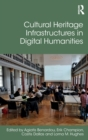 Cultural Heritage Infrastructures in Digital Humanities - Book