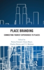 Place Branding : Connecting Tourist Experiences to Places - Book