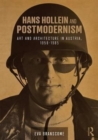 Hans Hollein and Postmodernism : Art and Architecture in Austria, 1958-1985 - Book