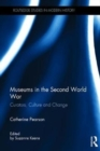 Museums in the Second World War : Curators, Culture and Change - Book