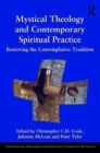 Mystical Theology and Contemporary Spiritual Practice : Renewing the Contemplative Tradition - Book