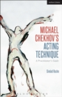 Michael Chekhov s Acting Technique : A Practitioner s Guide - eBook