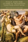 Italy and the Classical Tradition : Language, Thought and Poetry 1300-1600 - eBook