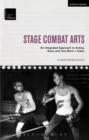 Stage Combat Arts : An Integrated Approach to Acting, Voice and Text Work + Video - Book