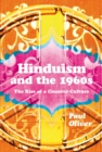 Hinduism and the 1960s : The Rise of a Counter-Culture - eBook