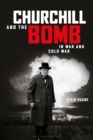 Churchill and the Bomb in War and Cold War - eBook